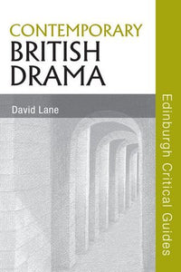Contemporary British Drama (Edinburgh Critical Guides to Literature)