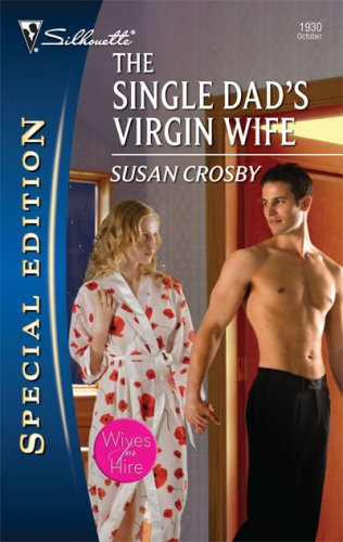 The Single Dad's Virgin Wife (Silhouette Special Edition; Wives for Hire)