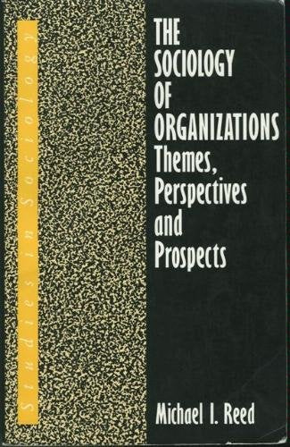 The Sociology of Organizations: Themes, Perspectives, and Prospects (Studies in Sociology)