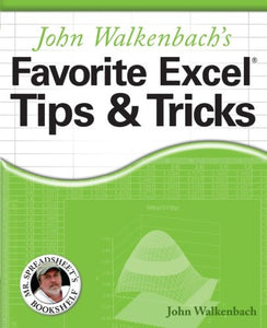 John Walkenbach's Favorite Excel Tips and Tricks