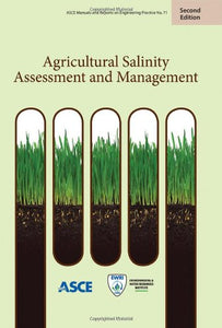 Agricultural Salinity Assessment and Management (Asce Manual and Reports on Engineering Practice)