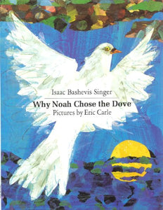 Why Noah Chose The Dove (Turtleback School & Library Binding Edition)