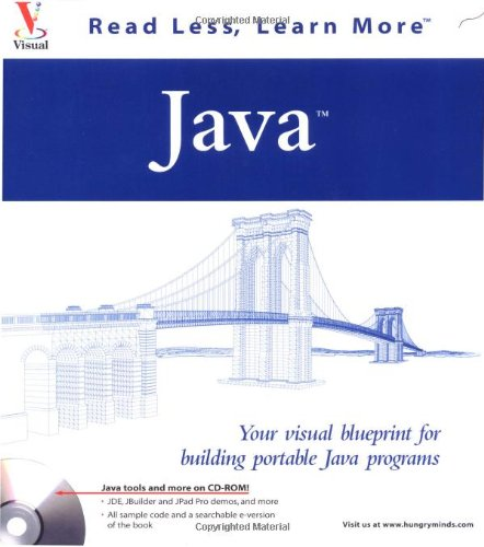 Java: Your visual blueprint for building portable Java programs (Visual Read Less, Learn More)
