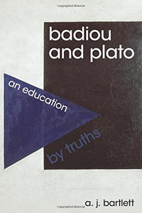 Badiou and Plato: An Education by Truths