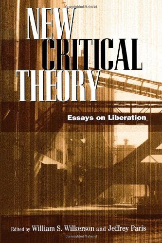 New Critical Theory: Essays on Liberation