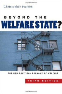 Beyond the Welfare State: the New Political Economoy of Welfare