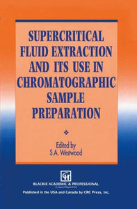 Supercritical Fluid Extraction and its Use in Chromatographic Sample Preparation