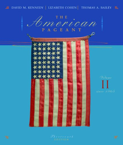 The American Pageant: A History of the Republic (Volume II)