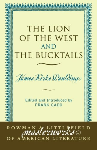 The Lion of the West and The Bucktails (Masterworks of Literature)