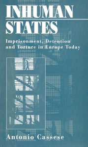 Inhuman States: Imprisonment, Detention and Torture in Europe Today