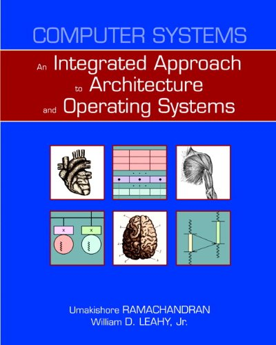 Computer Systems: An Integrated Approach To Architecture And Operating Systems