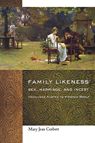 Family Likeness: Sex, Marriage, and Incest from Jane Austen to Virginia Woolf