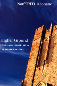 Higher Ground: Ethics and Leadership in the Modern University