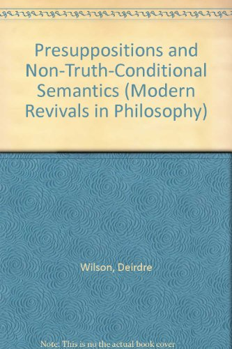 Presuppositions and Non-Truth-Conditional Semantics (Modern Revivals in Philosophy)