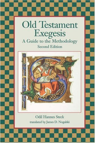 Old Testament Exegesis: A Guide to the Methodology, Second Edition (Resources for Biblical Study)