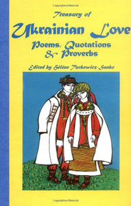 Treasury of Ukrainian Love: Poems, Quotations & Proverbs (English and Ukrainian Edition)