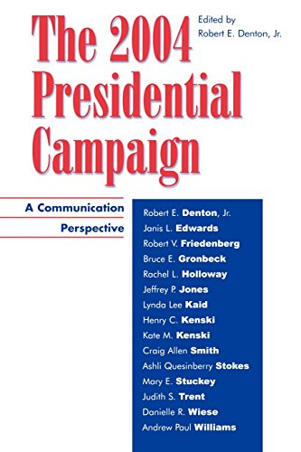 The 2004 Presidential Campaign: A Communication Perspective (Communication, Media, and Politics)
