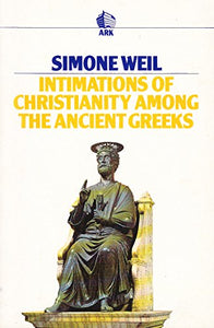 Intimations of Christianity Among the Ancient Greeks (Ark Paperbacks)
