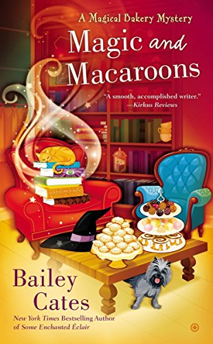 Magic and Macaroons (A Magical Bakery Mystery)