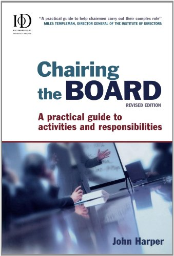 Chairing the Board: A Practical Guide to Activities and Responsibilities