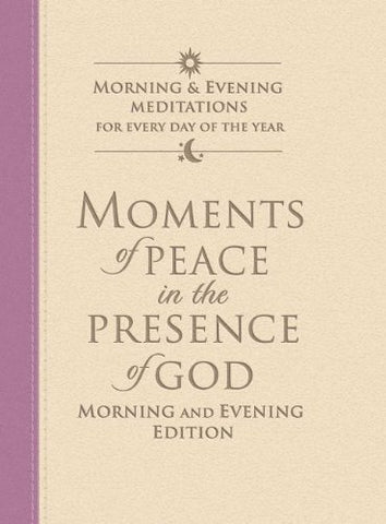 Moments Of Peace In The Presence Of God: Morning And Evening Edition Mauve-Vanilla