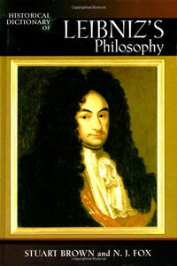 Historical Dictionary of Leibniz's Philosophy (Historical Dictionaries of Religions, Philosophies, and Movements Series)