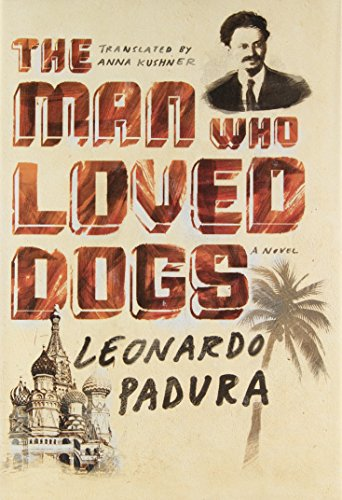 The Man Who Loved Dogs: A Novel