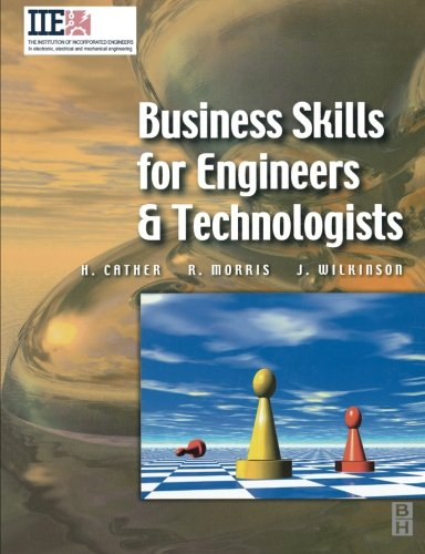 Business Skills for Engineers and Technologists (IIE Core Textbooks Series)