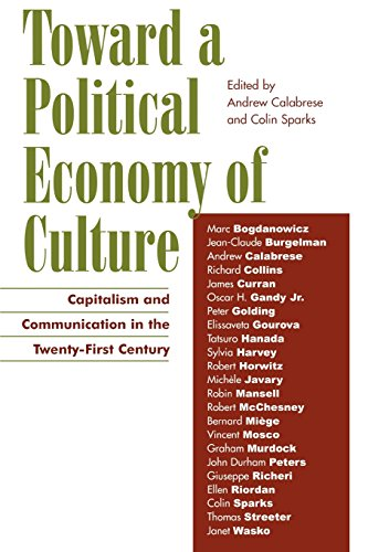 Toward a Political Economy of Culture: Capitalism and Communication in the Twenty-First Century (Critical Media Studies: Institutions, Politics, and Culture)