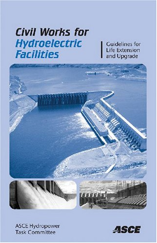 Civil Works for Hydroelectric Facilities: Guidelines for the Life Extension and Upgrade