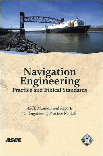 Navigation Engineering Practice and Ethical Standards (Asce Manual and Reports on Engineering Practice)