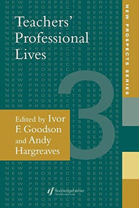 Teachers' Professional Lives (New Prospects Series)