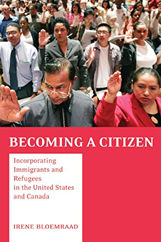 Becoming A Citizen: Incorporating Immigrants And Refugees In The United States And Canada