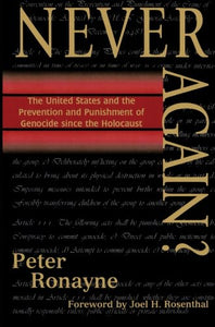 Never Again?: The United States and the Prevention and Punishment of Genocide since the Holocaust