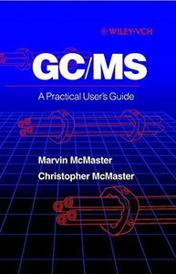 Gc/Ms: A Practical User'S Guide