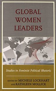 Global Women Leaders: Studies in Feminist Political Rhetoric