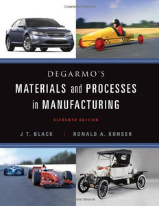 Degarmo'S Materials And Processes In Manufacturing