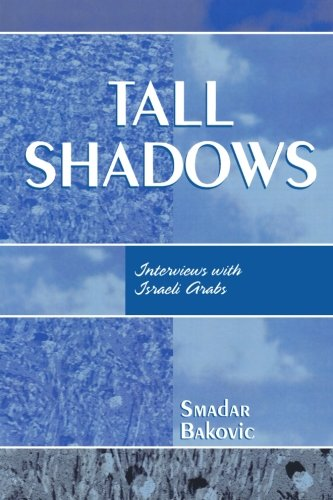 Tall Shadows: Interviews with Israeli Arabs