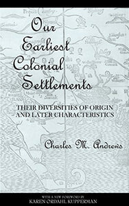 Our Earliest Colonial Settlements: Their Diversities of Origin and Later Characteristics