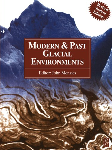 Modern and Past Glacial Environments: Revised Student Edition