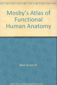 Mosby's Atlas of Functional Human Anatomy
