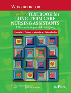 Workbook for Lippincott's Textbook for Long-Term Care Nursing Assistants: A Humanistic Approach to Caregiving
