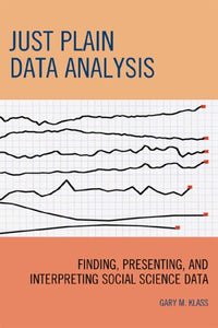 Just Plain Data Analysis: Finding, Presenting, and Interpreting Social Science Data