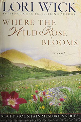 Where the Wild Rose Blooms (Rocky Mountain Memories #1)