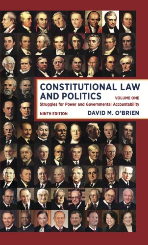 Constitutional Law And Politics: Struggles For Power And Governmental Accountability (Ninth Edition) (Vol. 1)