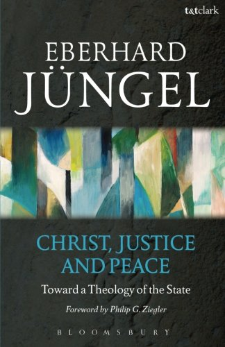 Christ, Justice and Peace: Toward a Theology of the State