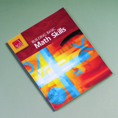 BUILDING BASIC MATH SKILLS WORKTEXT, CONSUMABLE (Ags Building Basic English Skills)