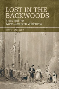 Lost in the Backwoods: Scots and the North American Wilderness