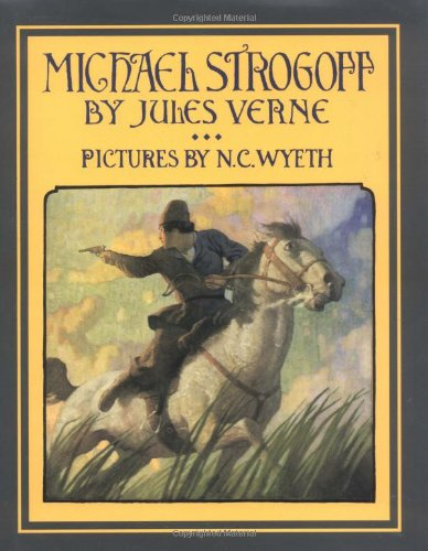 Michael Strogoff: A Courier Of The Czar (Scribner Illustrated Classics)
