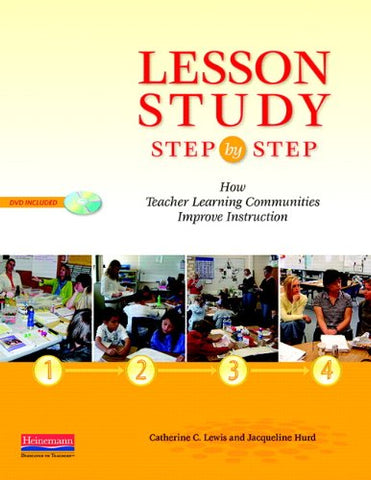 Lesson Study Step By Step: How Teacher Learning Communities Improve Instruction